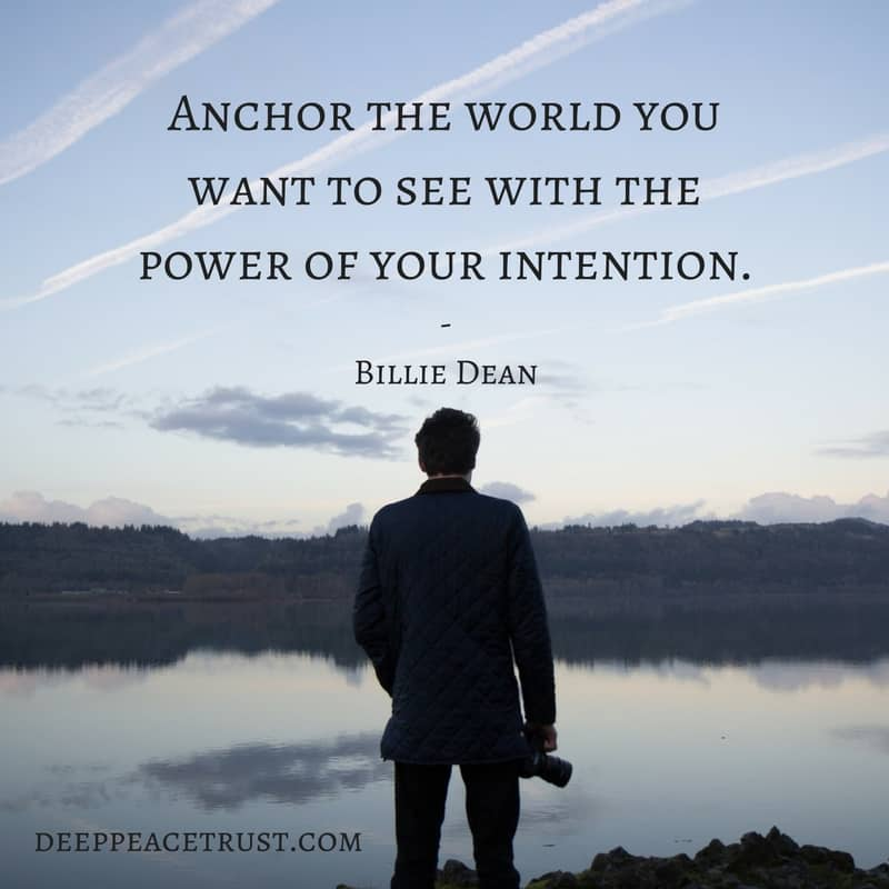 anchor-the-world-you-want-to-see-with-the-power-of-your-intention